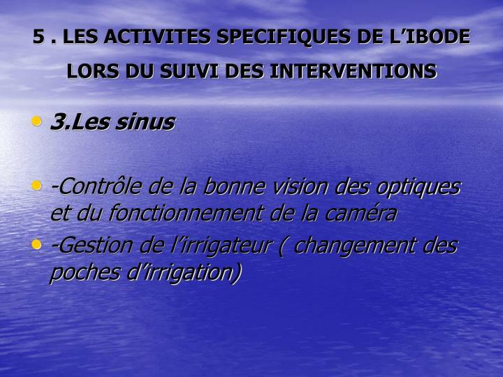 5 . LES ACTIVITES SPECIFIQUES DE L'IBODE LORS DU SUIVI DES INTERVENTIONS