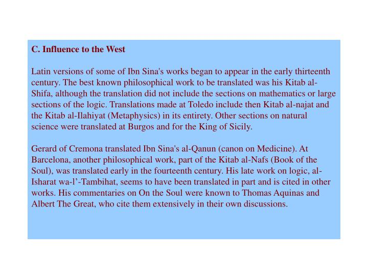 C. Influence to the West