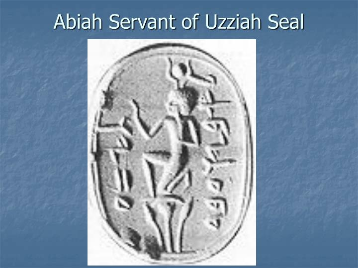Abiah Servant of Uzziah Seal