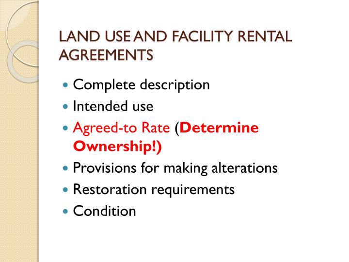 LAND USE AND FACILITY RENTAL AGREEMENTS