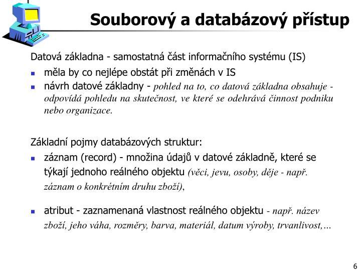 Datová základna - samostatná část informačního systému (IS)