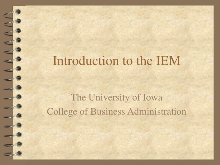 Introduction to the iem
