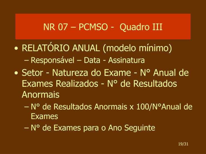 NR 07 – PCMSO -  Quadro III