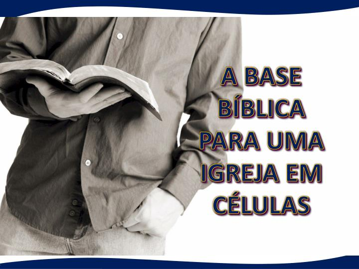 A BASE BÍBLICA