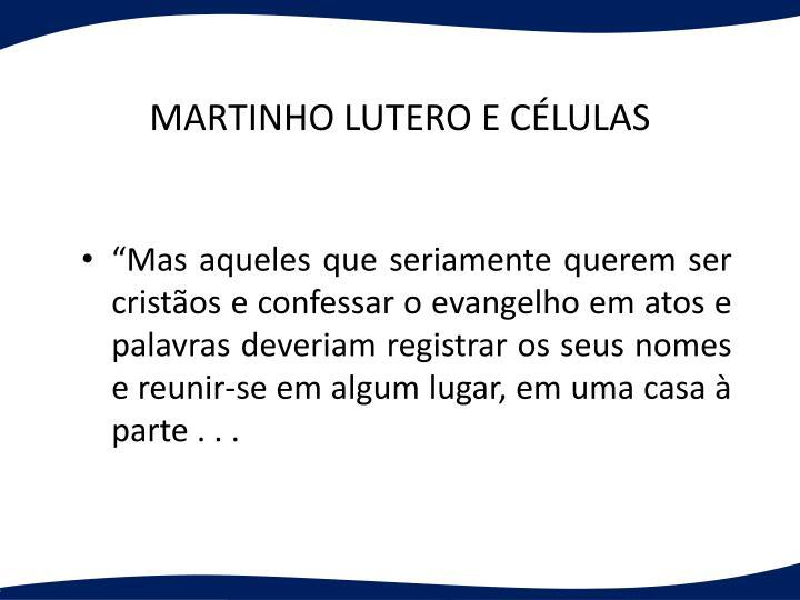 MARTINHO LUTERO E CLULAS