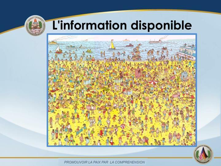 L'information disponible