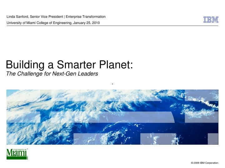 Building a smarter planet the challenge for next gen leaders