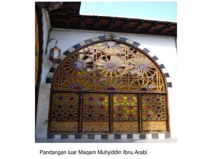 Pandangan luar Maqam Muhyiddin Ibnu Arabi