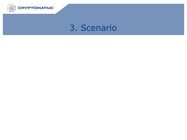 3. Scenario