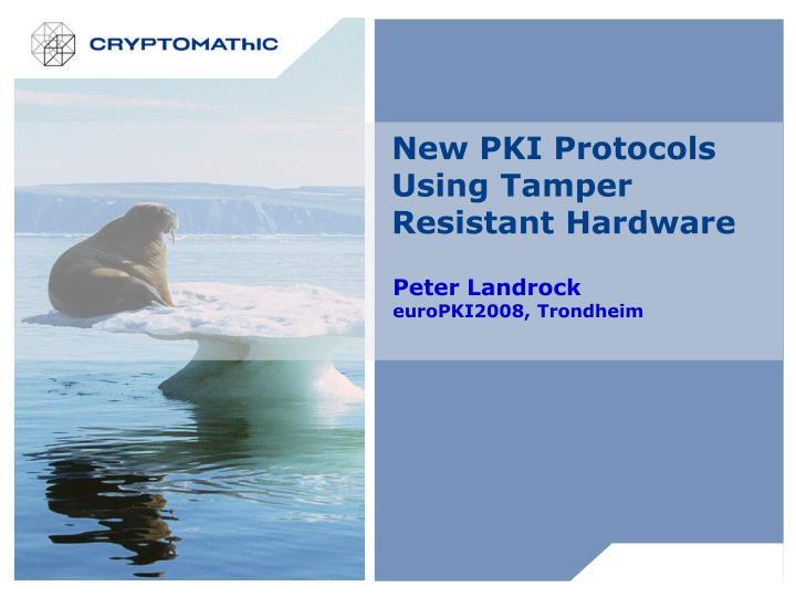 New PKI Protocols Using Tamper Resistant Hardware