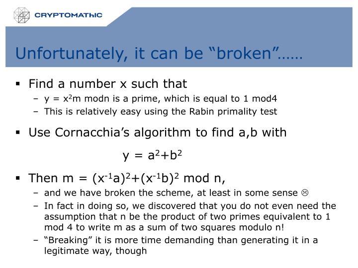 "Unfortunately, it can be ""broken""……"