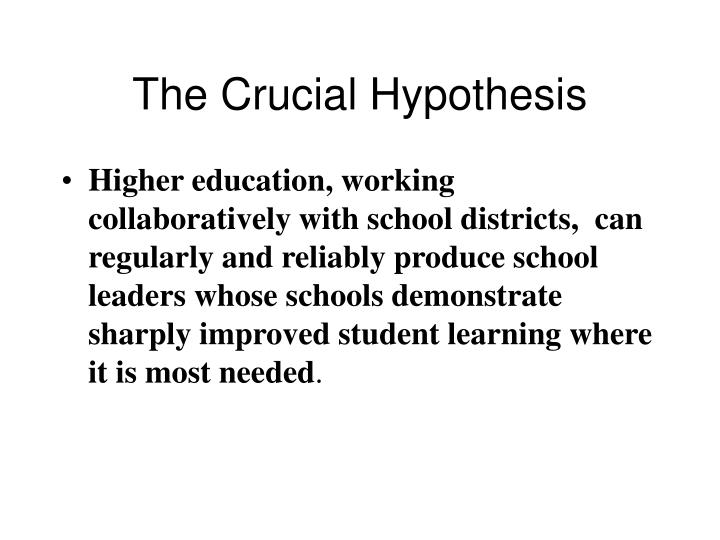 The Crucial Hypothesis