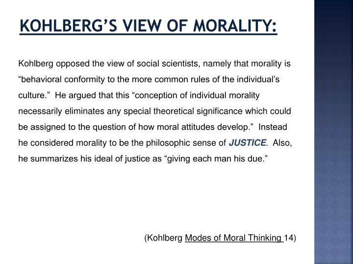 Kohlberg's view of morality: