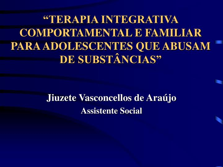 Terapia integrativa comportamental e familiar para adolescentes que abusam de subst ncias
