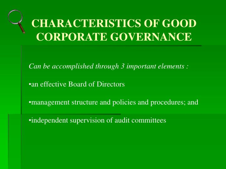 CHARACTERISTICS OF GOOD CORPORATE GOVERNANCE