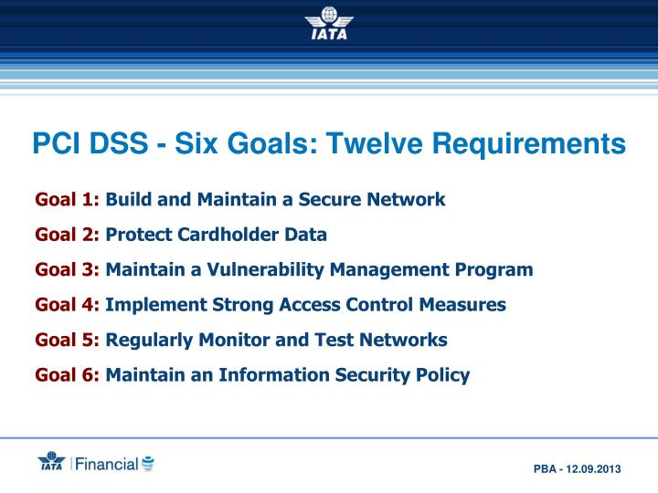 PCI DSS - Six Goals: Twelve Requirements