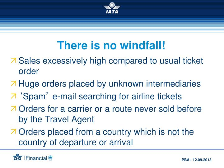 There is no windfall!