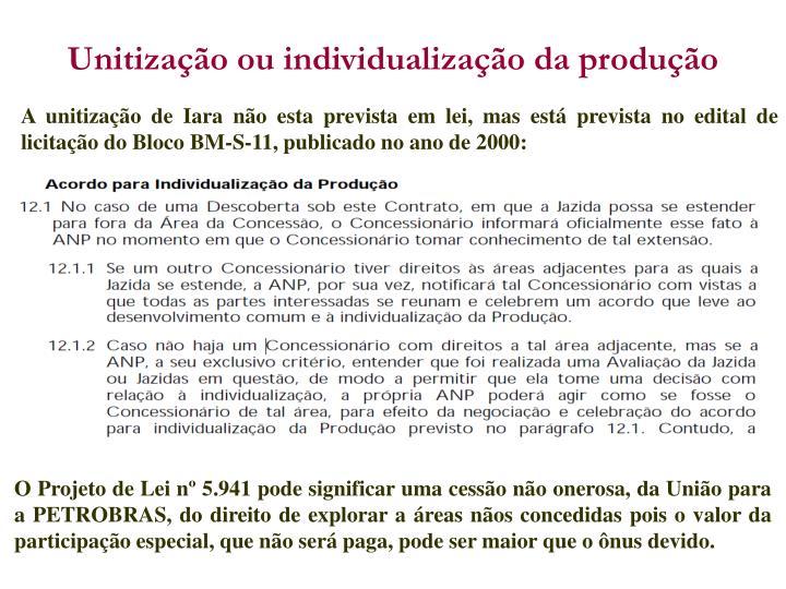 Unitização ou individualização da produção