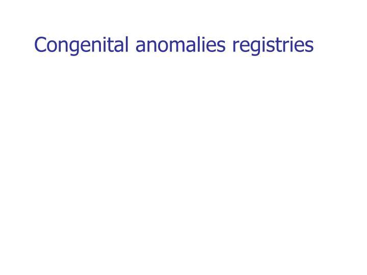 Congenital anomalies registries