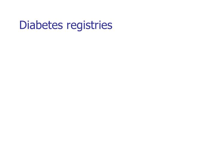 Diabetes registries