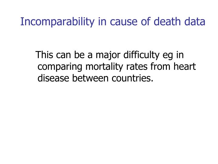 Incomparability in cause of death data