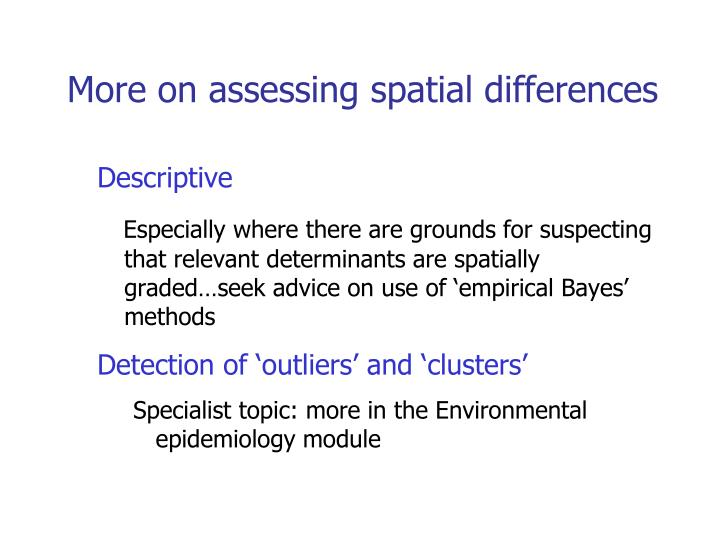More on assessing spatial differences