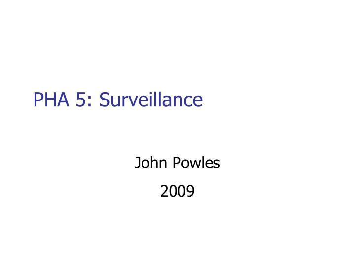 PHA 5: Surveillance