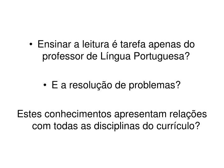 Ensinar a leitura é tarefa apenas do professor de Língua Portuguesa?