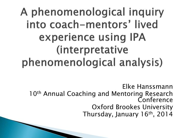 A phenomenological inquiry into coach-mentors' lived experience using IPA (interpretative phenomen...