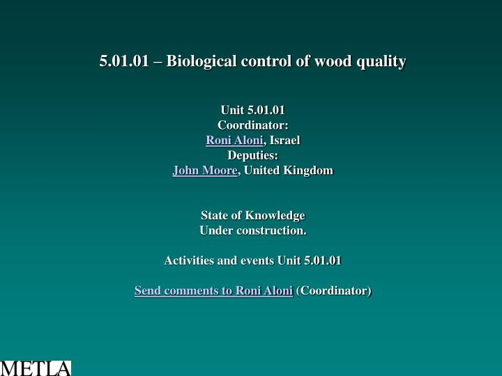5.01.01 – Biological control of wood quality
