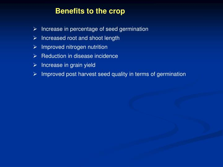 Benefits to the crop