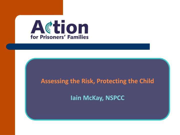 Assessing the Risk, Protecting the Child