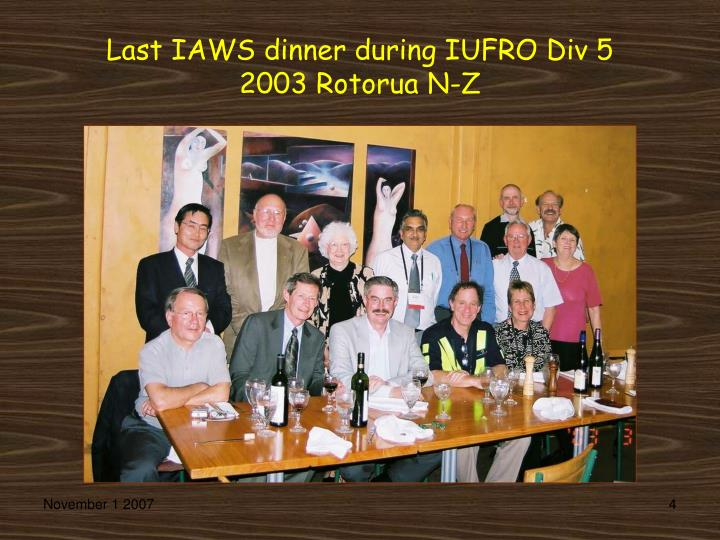 Last IAWS dinner during IUFRO Div 5
