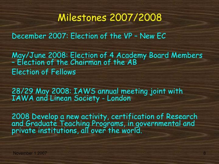 Milestones 2007/2008