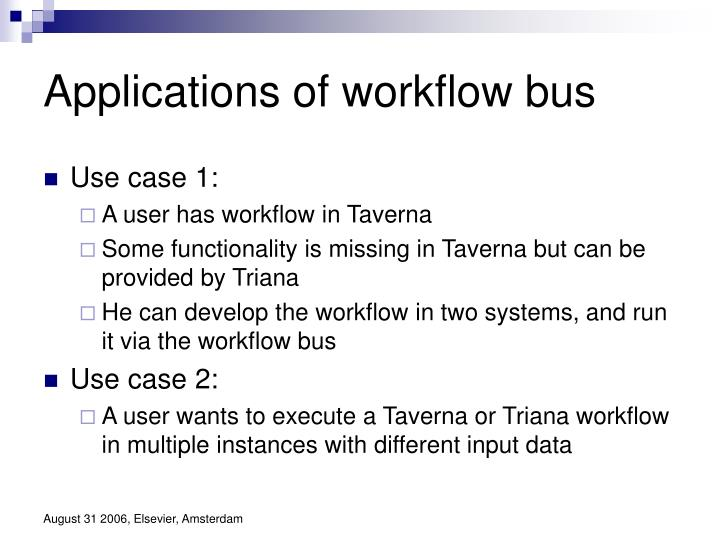 Applications of workflow bus