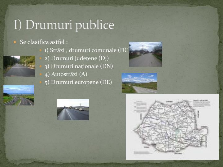 I) Drumuri publice