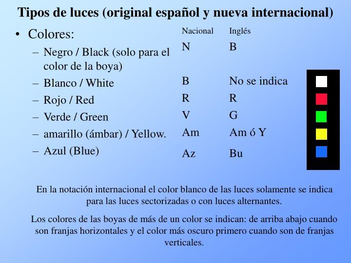 Tipos de luces (original español y nueva internacional)