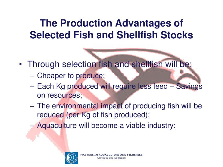 The Production Advantages of Selected Fish and Shellfish Stocks