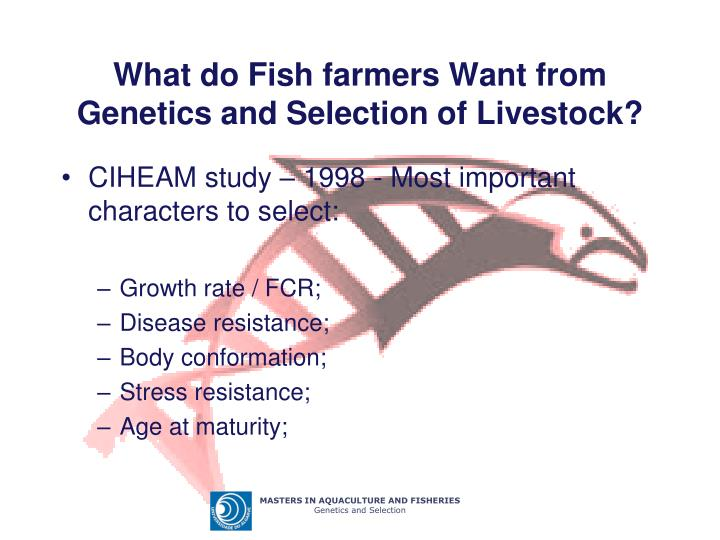 What do Fish farmers Want from Genetics and Selection of Livestock?