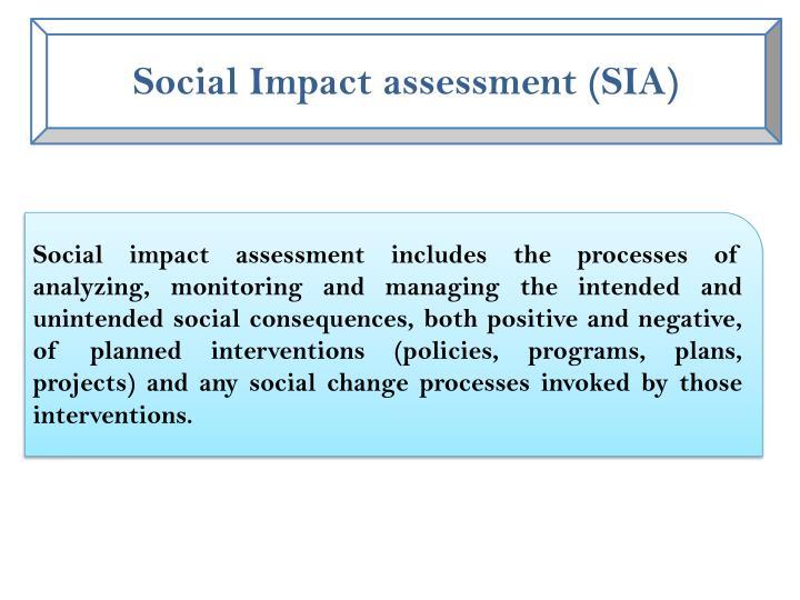 Social Impact assessment (SIA)