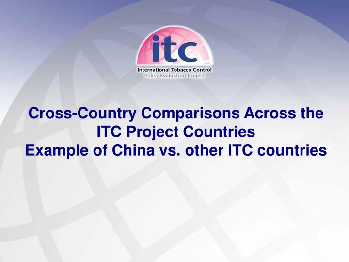 Cross-Country Comparisons Across the ITC Project Countries