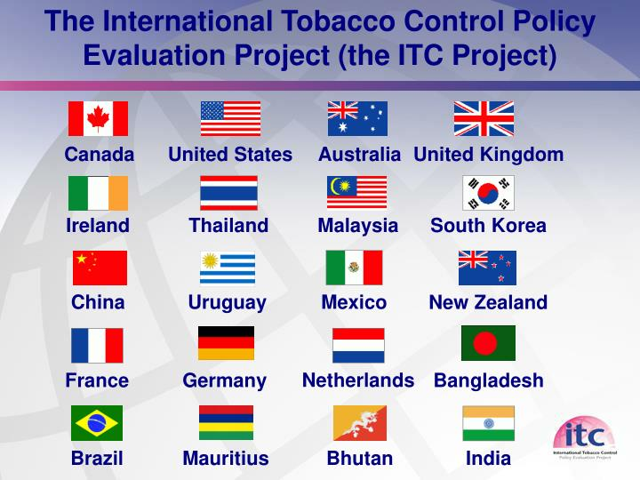 The international tobacco control policy evaluation project the itc project