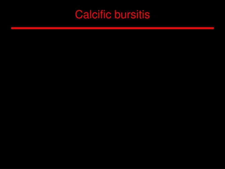 Calcific bursitis