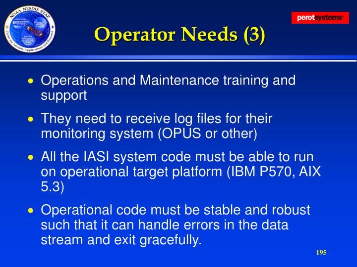 Operator Needs (3)