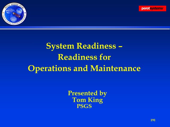 System Readiness –