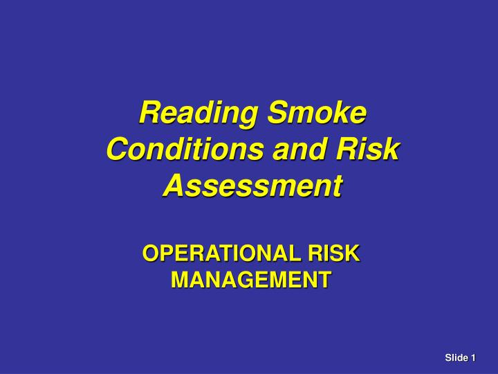 Reading Smoke Conditions and Risk Assessment