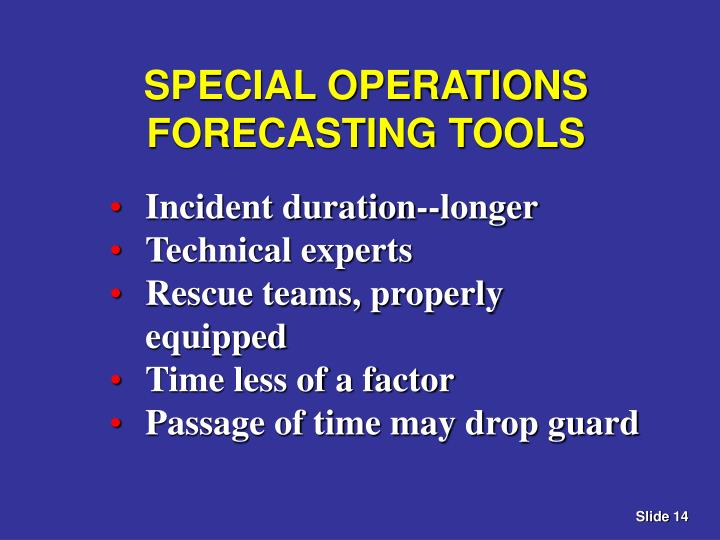 SPECIAL OPERATIONS FORECASTING TOOLS