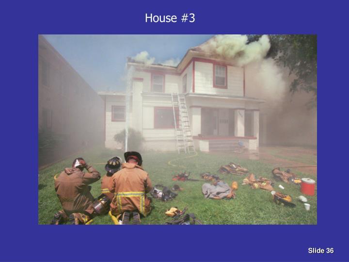 House #3