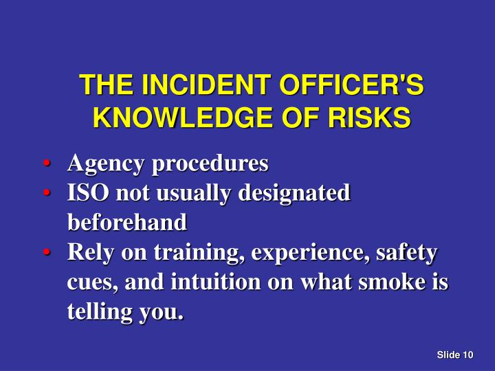 THE INCIDENT OFFICER'S KNOWLEDGE OF RISKS