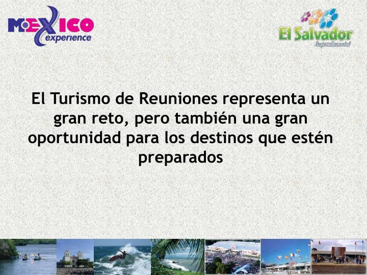 El Turismo de Reuniones representa un gran reto, pero también una gran oportunidad para los destinos que estén preparados
